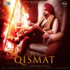 Qismat with B Praak - Ammy Virk mp3