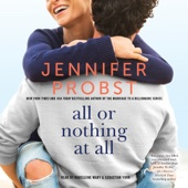 All or Nothing at All: The Billionaire Builders, Book 3 (Unabridged) - Jennifer Probst Cover Art