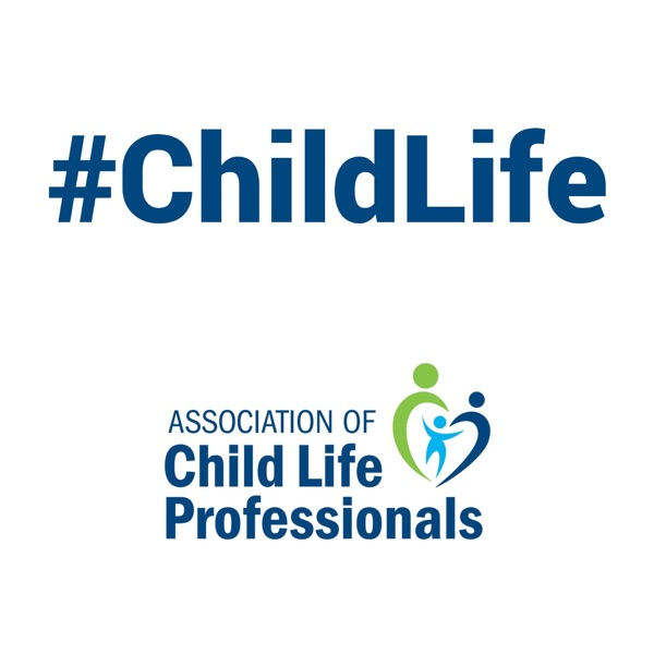 #ChildLife - The ACLP Podcast for the Child Life Community