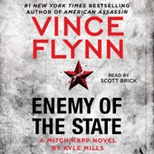 Enemy of the State: A Mitch Rapp Novel, Book 16 (Unabridged) - Vince Flynn & Kyle Mills