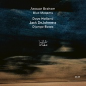 Anouar Brahem, Dave Holland, Jack DeJohnette & Django Bates - Blue Maqams  artwork