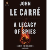 A Legacy of Spies: A Novel (Unabridged) - John le Carré
