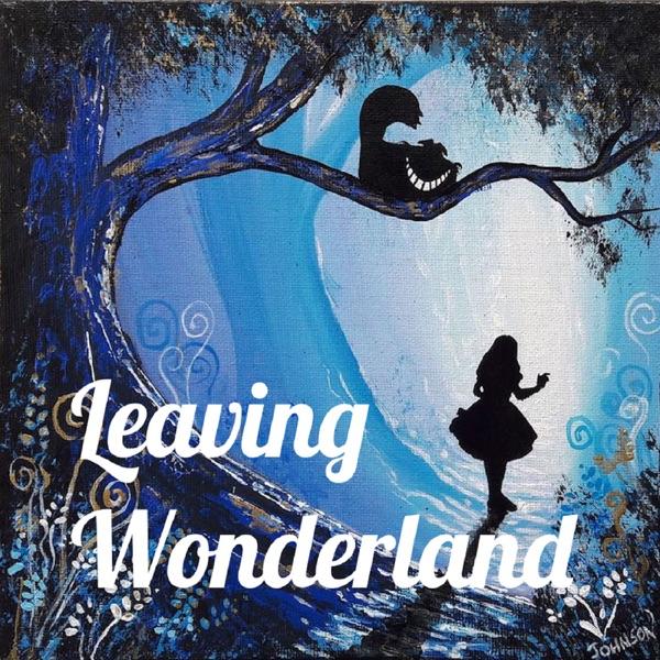 Leaving Wonderland