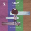 Crazy (Remixes, Pt. 2) - EP