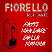 Fiorello - Fatti mandare dalla mamma (feat. Danti) artwork