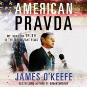 James O'keefe - American Pravda: My Fight for Truth in the Era of Fake News (Unabridged)  artwork
