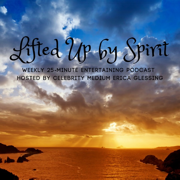Lifted Up by Spirit with Erica Glessing
