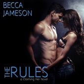 Becca Jameson - The Rules: Claiming Her, Book 1 (Unabridged)  artwork