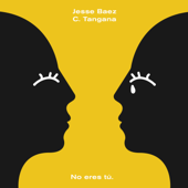 No Eres Tú - Jesse Baez & C. Tangana