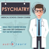 Psychiatry - Medical School Crash Course (Unabridged)
