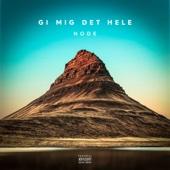 NODE - Gi Mig Det Hele artwork