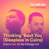Thinking 'Bout You (Feat. BJ the Chicago Kid)