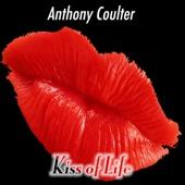 Anthony Coulter - Kiss of Life (feat. Mphatic, Lewis Martin, Denise Hyde, Steve Laffan & Jo Jones) artwork