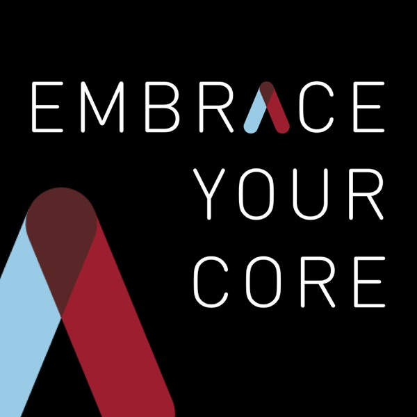 Embrace Your Core