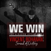 We Win: The Kingdom Declaration (Radio Edit) - Vincent Bohanan & the Sound of Victory