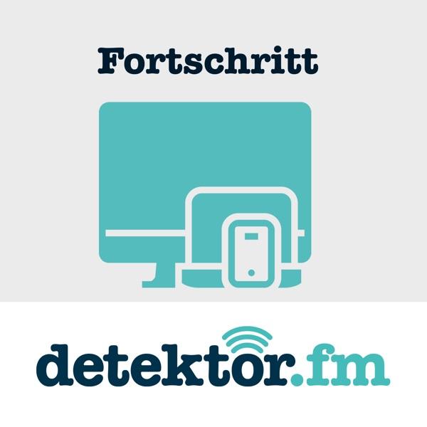 Fortschritt – Der Technik-Podcast – detektor.fm