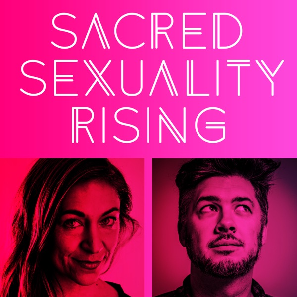 Sacred Sexuality Rising