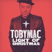 Light of Christmas - tobyMac