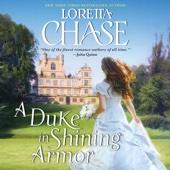 Loretta Chase - A Duke in Shining Armor: Difficult Dukes (Unabridged)  artwork