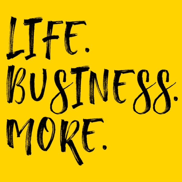 Life. Business. More.