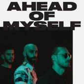 Ahead of Myself - Single