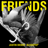 Friends - Justin Bieber & BloodPop®