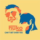 Huko - Can't Get Over You (feat. Atlas) artwork