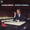 Charlemos, Jorge Sobral