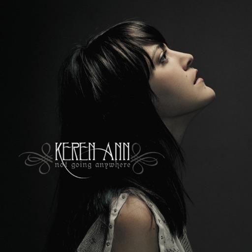 Not Going Anywhere - Keren Ann