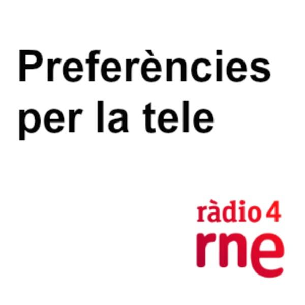 Preferències per la tele - RNE4