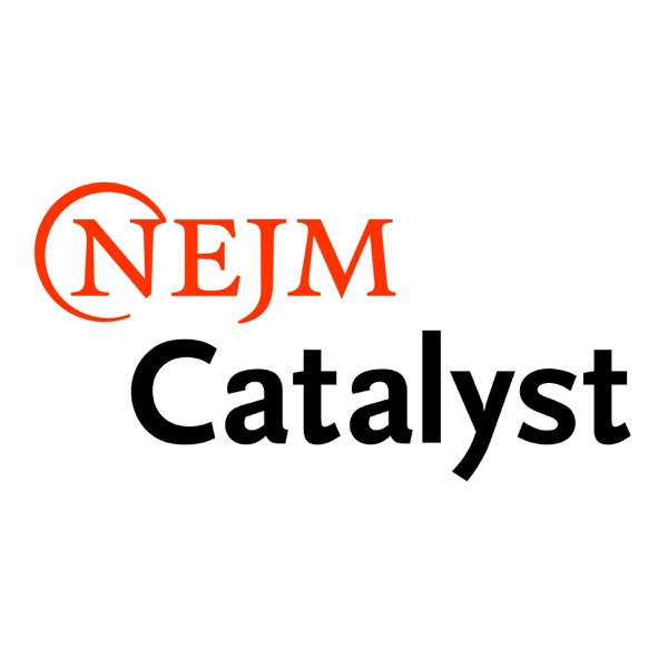 NEJM Catalyst Q&A Podcast