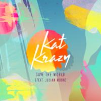Kat Krazy - Save the World (feat. Julian Moon) artwork