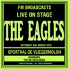 Live On Stage FM Broadcasts - Sporthal De Vliegermolon 10th March 1973, Eagles