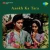 Aankh Ka Tara