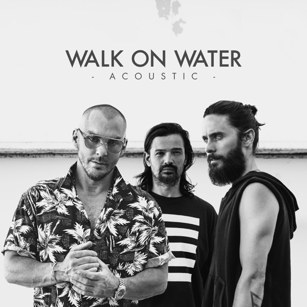 Thirty Seconds to Mars - Walk on Water (Acoustic) (Single) (2017)