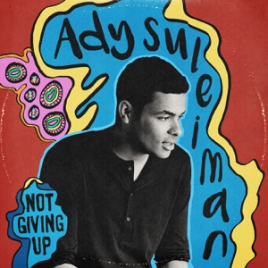 Ady Suleiman - Not Giving Up