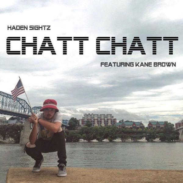 Chatt Chatt feat Kane Brown - Single Haden Sightz CD cover