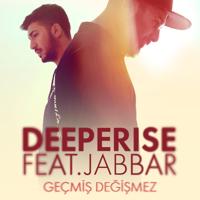 Geçmiş Değişmez (feat. Jabbar) Deeperise