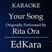 Your Song (Originally Performed by Rita Ora) [Karaoke No Guide Melody Version]