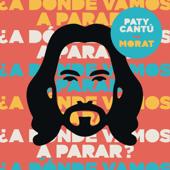 ¿A Dónde Vamos A Parar? - Paty Cantú & Morat