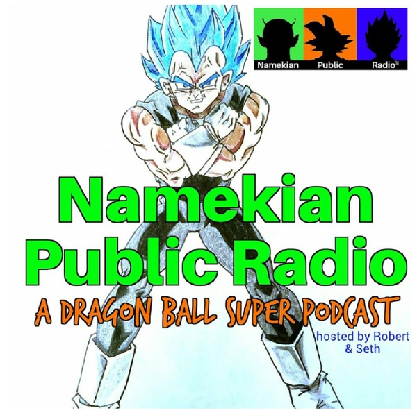 Namekian Public Radio: A Dragon Ball Super Podcast