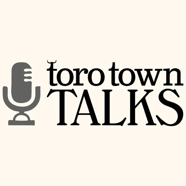 Toro Town Talks