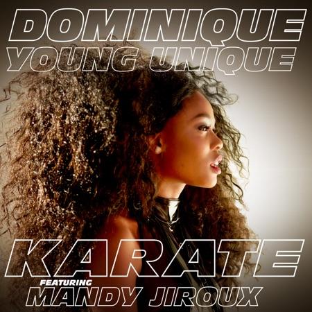 Karate (feat. Mandy Jiroux) - Dominique Young Unique