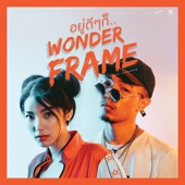 Wonderframe - อยู่ดีๆก็… (feat. Youngohm) artwork