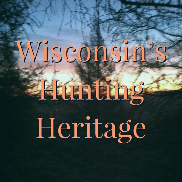 Wisconsin's Hunting Heritage