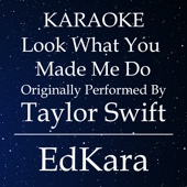 Look What You Made Me Do (Originally Performed by Taylor Swift) [Karaoke No Guide Melody Version]