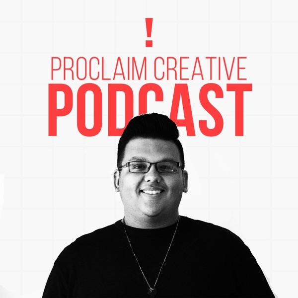 Proclaim Creative Podcast