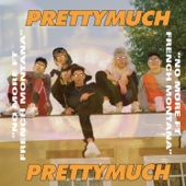 No More (feat. French Montana)-PRETTYMUCH