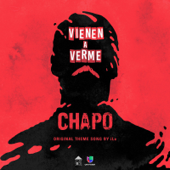Vienen a Verme (Theme from 'El Chapo' Series)