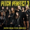 Pitch Perfect 3 (Original Motion Picture Soundtrack), Various Artists